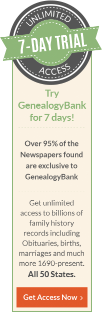 Try GenealogyBankfor 7 days!